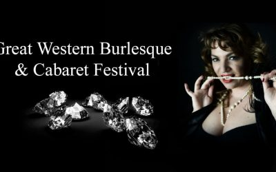 The Great Western Burlesque and Cabaret Festival